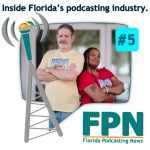 FL Podcasting News – Episode 5: Sports and Faith Podcasting in Florida, a New Conference, Consumer Study Stats, and Radio's Changing it's Tune