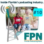 FL Podcasting News – Episode 10: Florida Scene's Major Milestones, Dave Cook of Podcoin, FPN Adds a New Show, and Gaining Sponsors