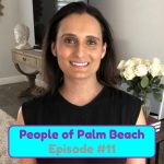 People of Palm Beach 11 – The Neurologist: How Dr. Nisha Chhabria's Personal Connection to Movement Disorders Helped Her Find Her Passion