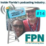 FL Podcasting News – Episode 14: Podcast Movement 2019 Special Report