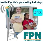 FL Podcasting News – Episode 18: Tools Making Podcasting More Mainstream, People of Florida Debut, and Interviewing Tips