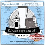Florida Beer Podcast – Episode 48: COVID-19 with Carlos Padron, The Tank Brewing