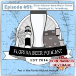 Florida Beer Podcast – Episode 51: COVID-19 Special Episode – Khris Johnson, Green Bench Brewing in St. Petersburg