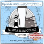 Florida Beer Podcast – Episode 54: Rep. Wyman Duggan and Bold City Brewing