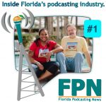 FL Podcasting News – Episode 1: Florida's Growing Podcasting Scene, Podcast Listeners are Ravenous, and Using a CRM