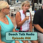 Beach Talk Radio Episode 66: Paula Kiker and Janeen Paulauskis, with Dan and Megan Filling In for Kim as Cohosts