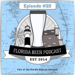 Florida Beer Podcast – Episode 25: A Lot of Beer in a Small Footprint