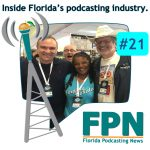FL Podcasting News – Episode 21: Podfest 2020 Preview and Tips, Plus Steve Adams from the Hiking Radio Network Hits 1 Million Downloads