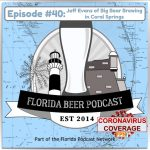 Florida Beer Podcast – Episode 40: COVID-19 with Jeff Evans of Big Bear Brewing in Coral Springs