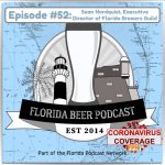 Florida Beer Podcast – Episode 52: COVID-19 Special Episode – Sean Nordquist, Florida Brewers Guild