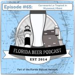 Florida Beer Podcast – Episode 65: Cerveceria La Tropical