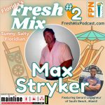 """Fresh Mix Podcast – Episode 2: Max Stryker of North Palm Beach is the Celebrity Author of """"Sex, Lies and Steroids"""""""