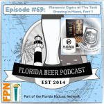 Florida Beer Podcast – Episode 69: Plasencia Cigars at The Tank Brewing in Miami, Part 1
