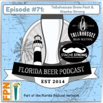 Florida Beer Podcast – Episode 71: Tallahassee Brew Fest & Stache Strong
