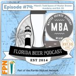 Florida Beer Podcast – Episode 74: Miami's Todd Space of Master Brewer Academy and Est. 33 Thai Craft Brewery and Kitchen