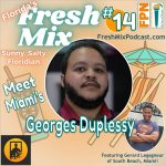 Fresh Mix Podcast – Episode 14: Georges Duplessy of Miami Shows Companies How To Go Paperless with Virtual Badge